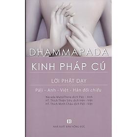 Kinh Pháp Cú - Lời Phật Dạy - Pali - Anh - Việt - Hán