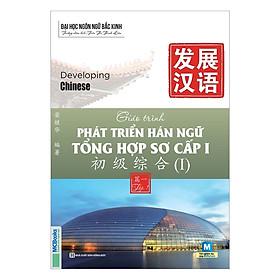 Giáo Trình Phát Triển Hán Ngữ Tổng Hợp Sơ Cấp 1 (Tặng Bookmark độc đáo CR)