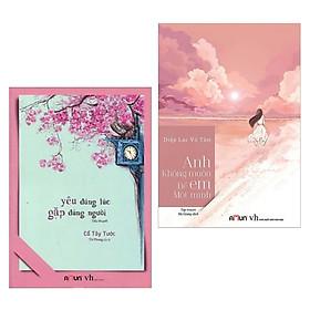 Combo Tiểu Thuyết Trung Quốc Hay Nhất: Yêu Đúng Lúc, Gặp Đúng Lúc +  Anh Không Muốn Để Em Một Mình (Bộ 2 Cuốn / Tặng Kèm Bookmark Green Life)