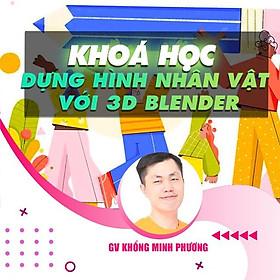 Khóa học THIẾT KẾ - ĐỒ HỌA - Dựng hình nhân vật với 3d blender