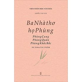 [Download sách] Ba Nhà thơ họ Phùng: Phùng Cung, Phùng Quán, Phùng Khắc Bắc