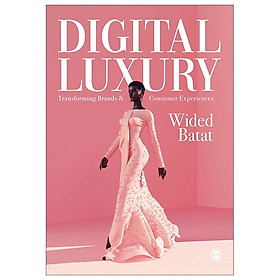 Digital Luxury: Transforming Brands And Consumer Experiences