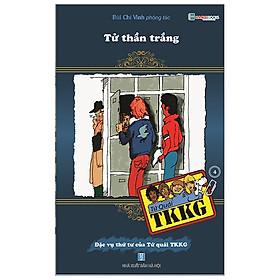 Tứ Quái TKKG - Tập 4: Tử Thần Trắng (Tái Bản)