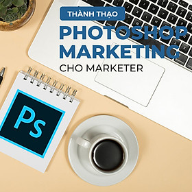 Tick Edu - Thành Thạo Photoshop Marketing Bán Hàng Cho Marketers