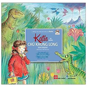 Những Cuộc Phiêu Lưu Kỳ Thú Của Katie - Katie Và Những Chú Khủng Long