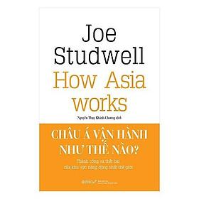 Sách - Châu Á Vận Hành Như Thế Nào?