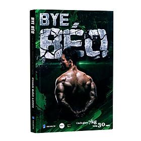 Bye Béo - Cách giảm 7kg trong 30 ngày