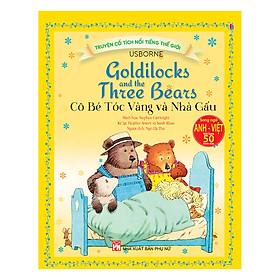 Truyện Cổ Tích Nổi Tiếng Thế Giới - Cô Bé Tóc Vàng Và Nhà Gấu (Song Ngữ Anh Việt)