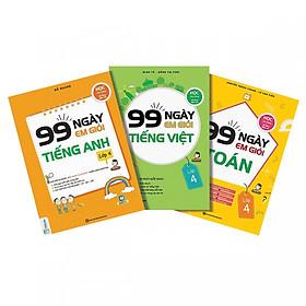Combo 3 Cuốn Sách 99 Ngày Em Giỏi Toán + Tiếng Việt + Tiếng Anh Lớp 4 ( tặng kèm bookmark )