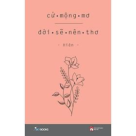 Sách - Cứ mộng mơ đời sẽ nên thơ (tặng kèm bookmark)