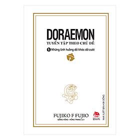Doraemon - Tuyển Tập Theo Chủ Đề Tập 1: Những Tình Huống Dở Khóc Dở Cười (Bìa Mềm) (Tái Bản 2018)
