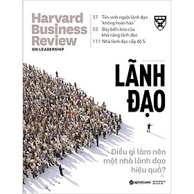 HBR ON - Lãnh Đạo Điều Gì Làm Nên Một Nhà Lãnh Đạo (Harvard Business Review On Stratery)