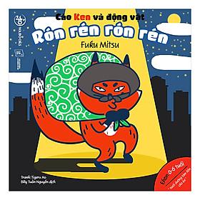 Cáo Ken Và Động Vật: Rón Rén Rón Rén