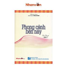 Sách - Phong Cảnh Bên Này - Tập 2 - Sách Tiểu Thuyết độc quyền Nhân văn