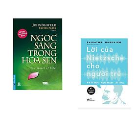 Combo 2 cuốn sách:  Ngọc Sáng Trong Hoa Sen + Lời của Nietzsche cho người trẻ Tập 2 - Tri thức - nghệ thuật - lối sống