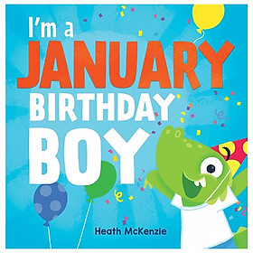 I'm A January Birthday Boy