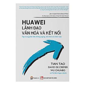 Huawei - Lãnh Đạo Văn Hóa Và Kết Nối
