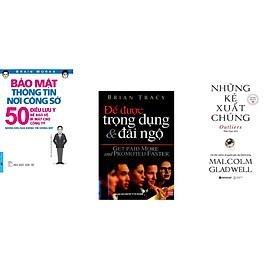 Combo 3 cuốn sách: Bảo Mật Thông Tin Nơi Công Sở + Để Được Trọng Dụng & Đãi Ngộ + Những Kẻ Xuất Chúng
