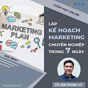 Khóa học MARKETING - Lập kế hoạch marketing chuyên nghiệp trong 7 ngày [UNICA.VN