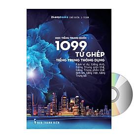1099 Từ Ghép Tiếng Trung Thông Dụng (Kèm ví dụ, tiếng Anh, tiếng Trung giản thể, tiếng Trung phồn thể, bính âm, tiếng Việt, tiếng Trung bồi) + DVD Audio tài liệu