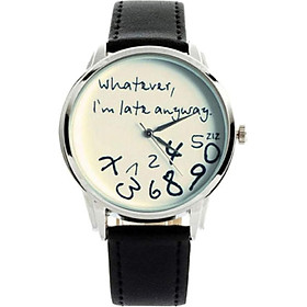 """Whatever, I'm late anyway"" Print Leather Women Men Silver Quartz Watch Black w/White"