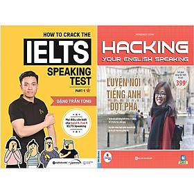 Combo Luyện Nói Tiếng Anh Đột Phá Trong Kỳ Thi Ielts - Cung Cấp Cho Người Học Những Phương Pháp Học Thực Tiễn, Những Tips Hữu Ích Để Đạt Được Những Band Điểm Mong Muốn ( How To Crack The IELTS Speaking Test - Part 1 + Hacking Your English Speaking ) tặng kèm bookmark Sáng Tạo