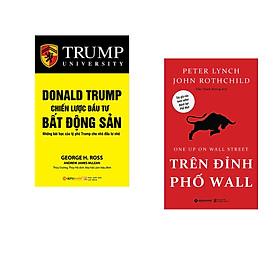 Combo 2 cuốn sách: Donal Trump - Chiến Lược Đầu Tư Bất Động Sản  + Trên Đỉnh Phố Wall
