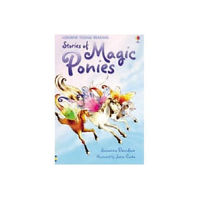 Usborne Young Reading Series One: Stories of Magic Ponies
