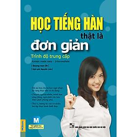 Học Tiếng Hàn Thật Là Đơn Giản - Trình Độ Trung Cấp ( tặng kèm bookmark )