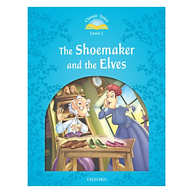Classic Tales, Second Edition 1: The Shoemaker and the Elves