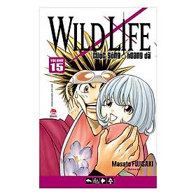 Wild Life - Cuộc Sống Hoang Dã - Tập 15