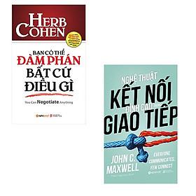 Bộ 2 cuốn cẩm nang thiết thực về giao tiếp và đàm phán: Nghệ Thuật Kết Nối Đỉnh Cao Trong Giao Tiếp - Bạn Có Thể Đàm Phán Bất Cứ Điều Gì