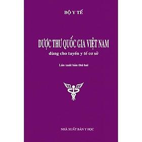 Dược thư quốc gia Việt Nam dùng cho tuyến y tế cơ sở - Bộ Y tế