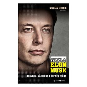 Tesla - Tương Lai Và Những Điều Viễn Tưởng