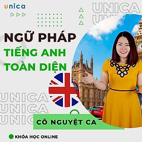 Khóa học NGOẠI NGỮ- Ngữ pháp Tiếng Anh toàn diện -[UNICA.VN