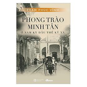 Phong Trào Minh Tân - Ở Nam Kỳ Đầu Thế Kỷ XX
