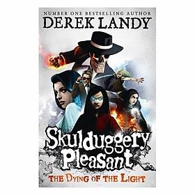Dying Of The Light: Skulduggery P. Bk 9
