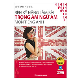 Rèn Kỹ Năng Làm Bài Trọng Âm Ngữ Âm Môn Tiếng Anh ( bản 2019)