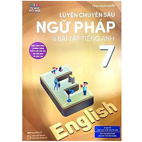 Luyện Chuyên Sâu Ngữ Pháp Và Bài Tập Tiếng Anh 7 Tập 2 (Chương Trình Mới)