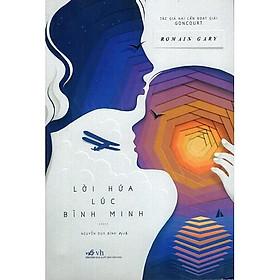 Sách-tiểu thuyết đầy cảm động từ một nhà văn tài hoa - Lời Hứa Lúc Bình Minh (Tái Bản)