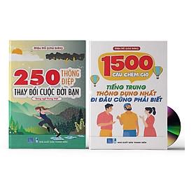 Combo 2 sách: 1500 Câu chém gió tiếng Trung thông dụng nhất + 250 Thông Điệp Thay Đổi Cuộc Đời Bạn - Song Ngữ Trung Việt (Tiếng Trung giản thể, bính âm Pinyin, nghĩa tiếng Việt, DVD tài liệu đi kèm)