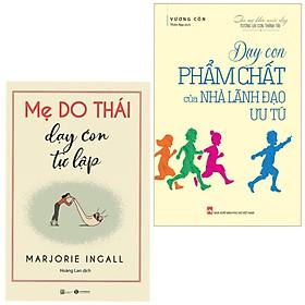 Combo 2 Cuốn Sách Dạy Con Hay: Mẹ Do Thái Dạy Con Tự Lập + Dạy Con Phẩm Chất Của Nhà Lãnh Đạo Ưu Tú