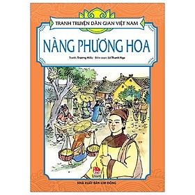 Tranh Truyện Dân Gian Việt Nam: Nàng Phương Hoa (Tái Bản 2019)