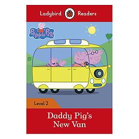 Peppa Pig: Daddy Pig's New Van - Ladybird Readers Level 2 (Paperback)