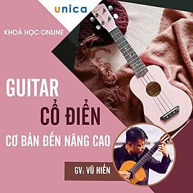 Khóa học GUITAR - Guitar cổ điển - từ cơ bản đến nâng cao -[UNICA.VN