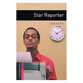 Oxford Bookworms Library Starter Level: Star Reporter
