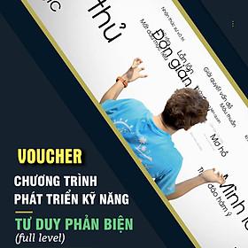 Voucher Combo khóa học Online Tư Duy Phản Biện & Tranh luận - Thinking School