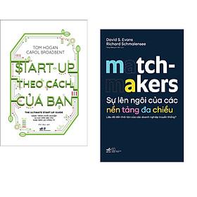 Combo 2 cuốn sách: Start-up theo cách của bạn + Sự lên ngôi của các nền tảng đa chiều - Matchmakers