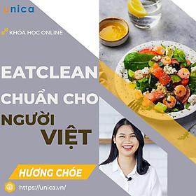 - Khóa học DINH DƯỠNG- Eat Clean chuẩn cho người Việt- UNICA.VN