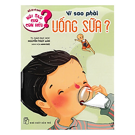 Nói Sao Cho Con Hiểu - Vì Sao Phải Uống Sữa